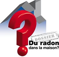 Dossier - Du radon dans la maison?